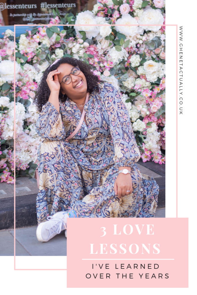 Ghenet Actually || 3 Love Lessons I've Learned